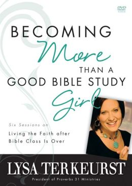 Becoming More Than a Good Bible Study Girl