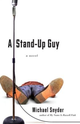 A Stand-Up Guy: A Novel