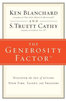 The Generosity Factor: Discover the Joy of Giving Your Time, Talent, and Treasure