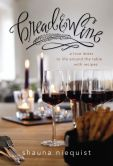 Book Cover Image. Title: Bread & Wine:  A Love Letter to Life Around the Table with Recipes, Author: Shauna Niequist