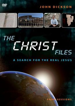 The Christ Files: A Search for the Real Jesus