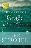 Book Cover Image. Title: The Case for Grace:  A Journalist Explores the Evidence of Transformed Lives, Author: Lee Strobel