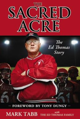 The Sacred Acre (Enhanced Edition): The Ed Thomas Story