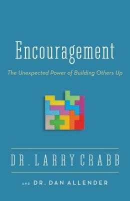 Encouragement: The Unexpected Power of Building Others Up
