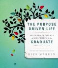 Book Cover Image. Title: The Purpose Driven Life:  Selected Thoughts & Scriptures for the Graduate, Author: Rick Warren