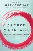 Book Cover Image. Title: Sacred Marriage:  What If God Designed Marriage to Make Us Holy More Than to Make Us Happy?, Author: Gary Thomas