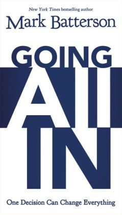 Going All In: One Decision Can Change Everything