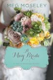 Book Cover Image. Title: A May Bride, Author: Meg Moseley