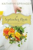 Book Cover Image. Title: A September Bride, Author: Kathryn Springer