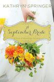 Book Cover Image. Title: A September Bride, Author: Kathryn Springer