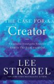 Book Cover Image. Title: The Case for a Creator:  A Journalist Investigates Scientific Evidence That Points Toward God, Author: Lee Strobel