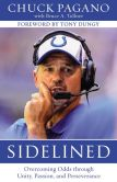 Book Cover Image. Title: Sidelined:  Overcoming Odds through Unity, Passion, and Perseverance, Author: Chuck Pagano