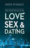 Book Cover Image. Title: The New Rules for Love, Sex, and Dating, Author: Andy Stanley