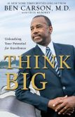 Book Cover Image. Title: Think Big:  Unleashing Your Potential for Excellence, Author: Ben Carson