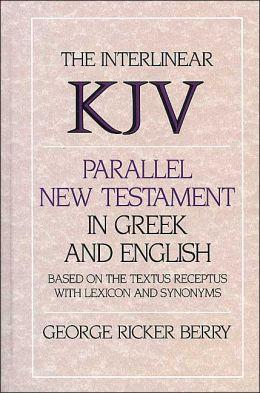 Interlinear Parallel New Testament in Greek and English: King James Version (KJV)
