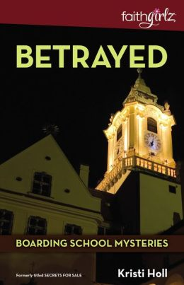 Betrayed (Boarding School Mysteries Series)