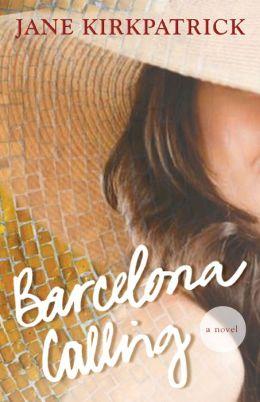 Barcelona Calling: A Novel