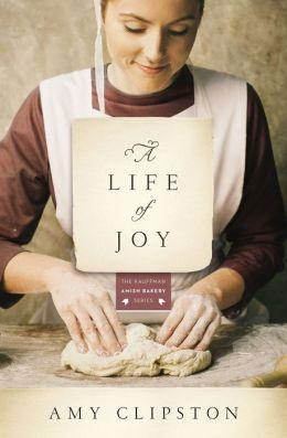 A Life of Joy (Kauffman Amish Bakery Series #4)