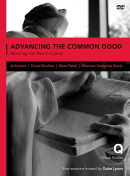 Advancing the Common Good: Restoring Our Role in Culture