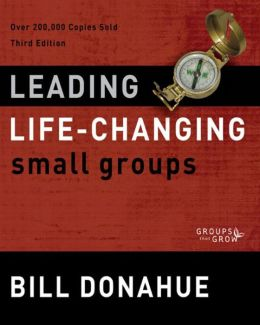 Leading Life-Changing Small Groups