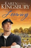 Book Cover Image. Title: Learning (Bailey Flanigan Series #2), Author: Karen Kingsbury