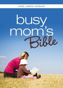 KJV Busy Mom's Bible: Daily Inspiration Even If You Only Have One Minute