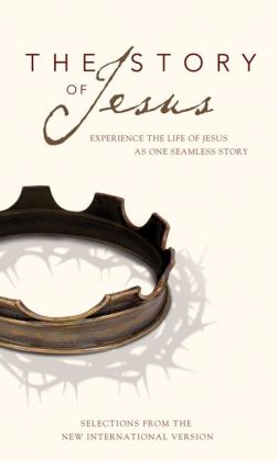 The Story of Jesus, NIV: Experience the Life of Jesus as One Seamless Story