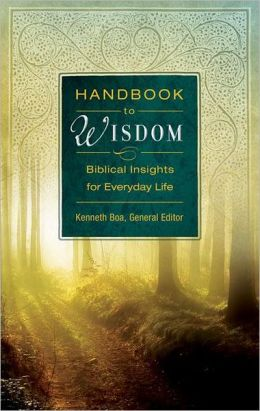 Handbook to Wisdom: Biblical Insights for Everyday Life