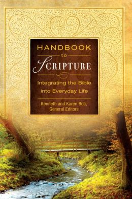 Handbook to Scripture: Integrating the Bible into Everyday Life