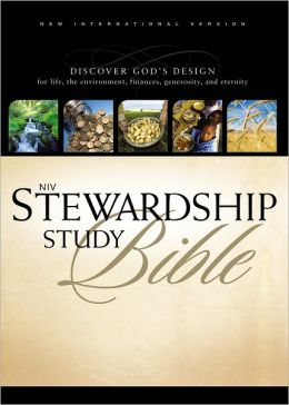 NIV Stewardship Study Bible: Discover God's Design for Life, the Environment, Finances, Generosity, and Eternity