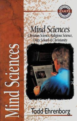 Mind Sciences: Christian Science, Religious Science, Unity School of Christianity