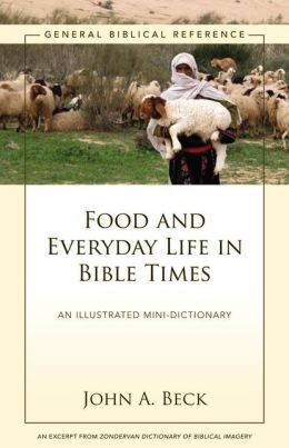 Food and Everyday Life in Bible Times: A Zondervan Digital Short