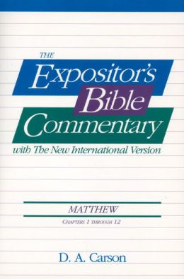 Expositor's Bible Commentary: Matthew 1-12