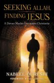 Book Cover Image. Title: Seeking Allah, Finding Jesus:  A Devout Muslim Encounters Christianity, Author: Nabeel Qureshi
