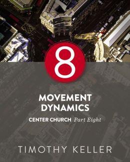 Movement Dynamics: Center Church, Part Eight