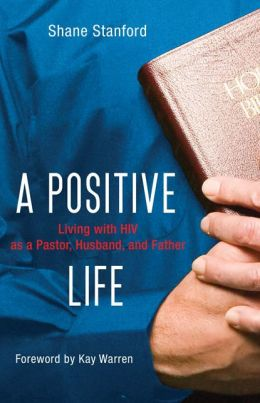 A Positive Life: Living with HIV as a Pastor, Husband, and Father