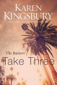 Book Cover Image. Title: Take Three (Above the Line Series #3), Author: Karen Kingsbury