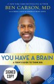 Book Cover Image. Title: You Have a Brain:  A Teen's Guide to T.H.I.N.K. B.I.G. (Signed Book), Author: Ben Carson
