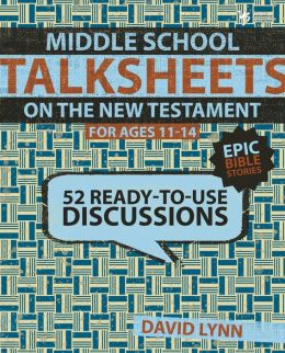 Middle School TalkSheets: 50 Ready to Use New Testament Lessons