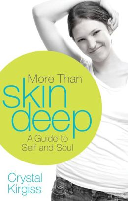 More Than Skin Deep: A Guide to Self and Soul
