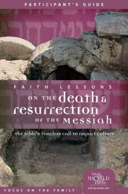 Faith Lessons on the Death and Resurrection of the Messiah (Church Vol 4) Participant's Guide: The Bible's Timeless Call to Impact Culture