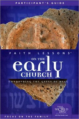 Faith Lessons on the Early Church (Church Vol. 5) Participant's Guide: Conquering the Gates of Hell