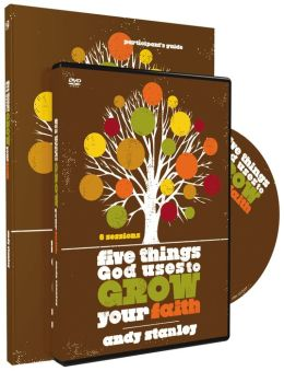 Five Things God Uses to Grow Your Faith Participant's Guide with DVD
