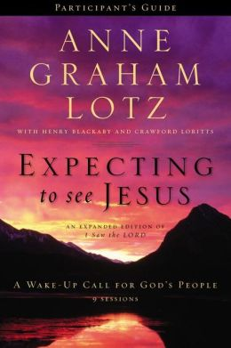 Expecting to See Jesus Participant's Guide with DVD: A Wake-Up Call for God's People Anne Graham Lotz