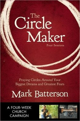 The Circle Maker Curriculum Kit: Trusting God with Your Biggest Dreams and Greatest Fears