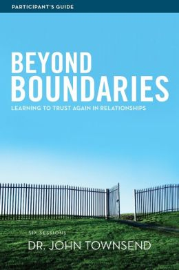 Beyond Boundaries Participant's Guide: Learning to Trust Again in Relationships