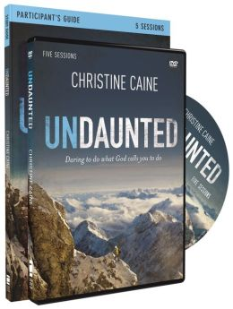 Undaunted Study Guide with DVD: Daring to Do What God Calls You to Do Christine Caine