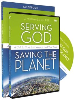 Serving God, Saving the Planet Guidebook with DVD: A Call to Care for Creation and Your Soul