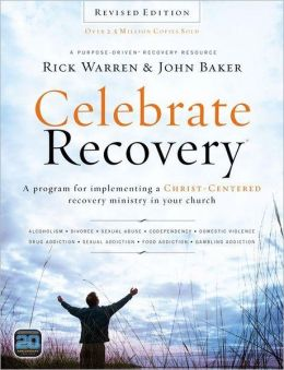 Celebrate Recovery Revised Edition Curriculum Kit: A Program for Implementing a Christ-centered Recovery Ministry in Your Church