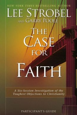 The Case for Faith Participant's Guide with DVD: A Six-Session Investigation of the Toughest Objections to Christianity